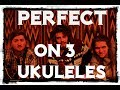 Perfect (ukulele Ed Sheeran cover) by The Naked Waiters