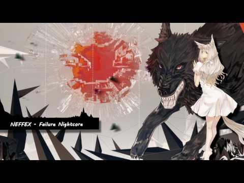 【Nightcore】 NEFFEX - Failure