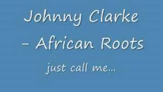 Johnny Clarke - African Roots