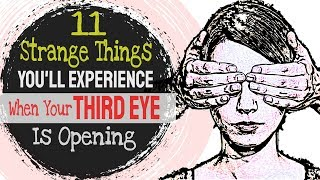 11 Strange Things You Will Experience When Your Third Eye Is Opening
