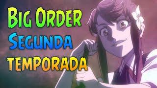 Big Order PODRÍA tener SEGUNDA TEMPORADA
