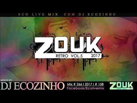 zouk retro vol 5 mix 2017 eco live mix com dj ecozinho youtube. Black Bedroom Furniture Sets. Home Design Ideas