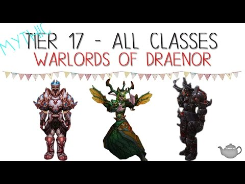 Tier 17 - Mythic Warlords Of Draenor Sets For All Classes