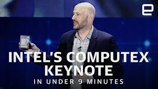 Intel's Computex 2018 keynote in under 9 minutes