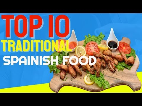 Traditional Food In Spain | Spanish Food Recipes