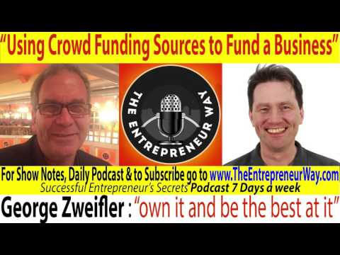 016 Using Crowd Funding Sources to Fund a Business with George Zweifler From Palms Asset Management