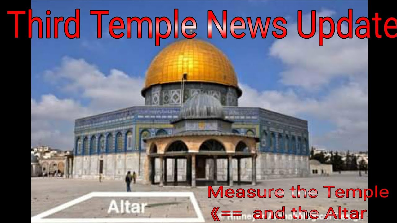 Third Temple News Update - Measure Temple & Altar LEELAND JONES 19JAN21