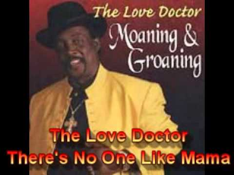 The Love Doctor - There's No One Like Mama - Tribute Song