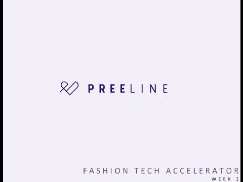 PreeLine Fashion Tech Accelerator Week 1