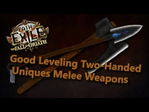 Path of Exile Good Leveling Two-Handed Uniques Melee Weapons