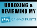 Unboxing My Easy Canvas Prints Order 2017