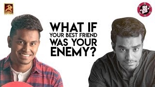 What If Your Best Friend Was Your Enemy ? | Idhu Adhu Illa #17 | Black Sheep