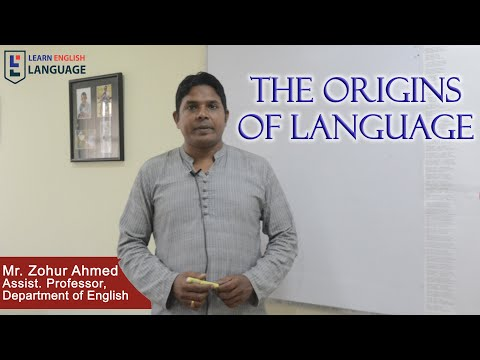 The Origins of Language - The Study of Language | Mr. Zohur Ahmed