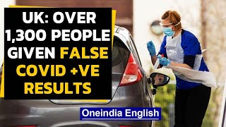Covid-19: Over 1300 people in UK given wrong positive results after a lab error|Oneindia News