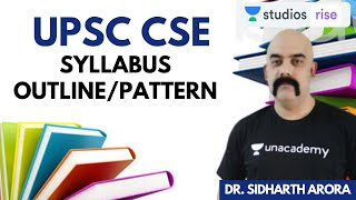 UPSC CSE Syllabus Outline/Pattern | Strategy to Prepare For UPSC CSE 2020-21 | Dr. Sidharth Arora