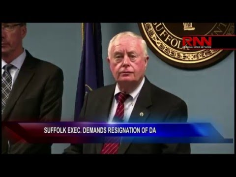 SUFFOLK EXEC. DEMANDS RESIGNATION OF DA