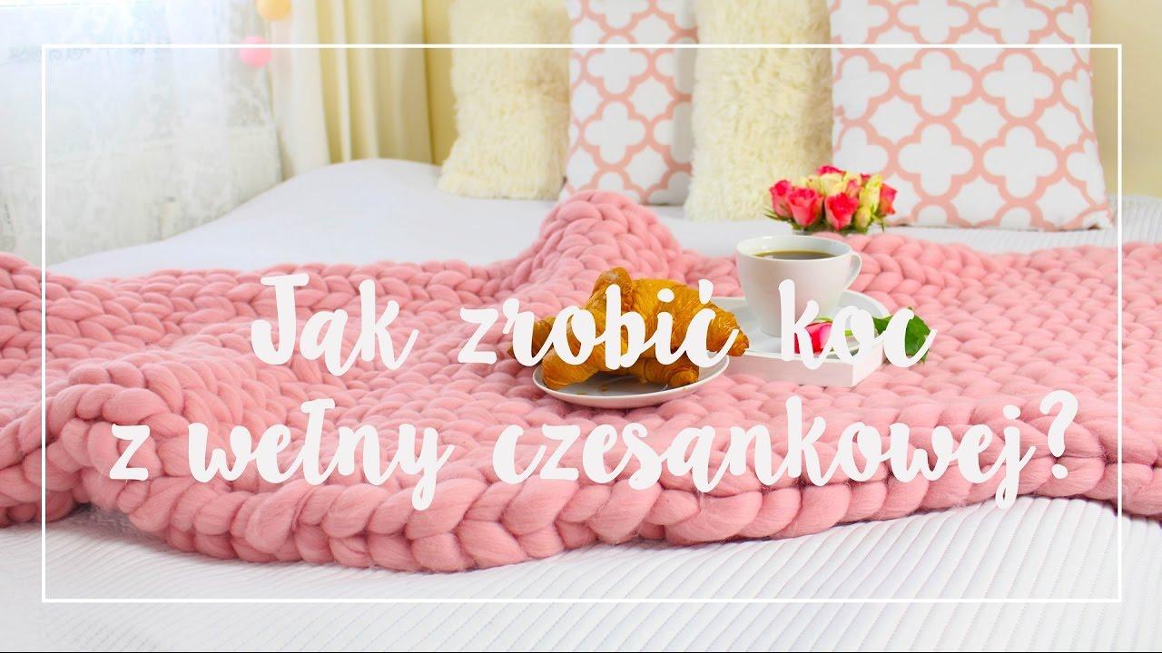 Jak Zrobic Koc Z Welny Czesankowej Czyli Chunky Knit Blanket Youtube
