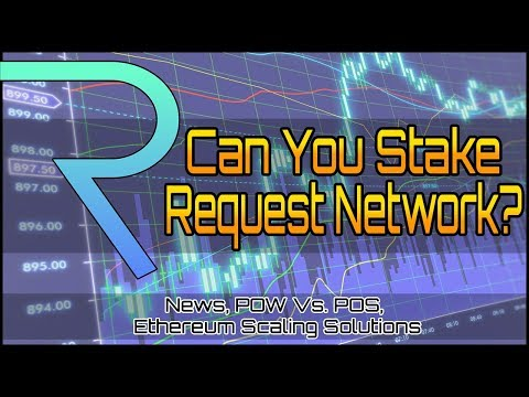 Can You Stake Request Network (REQ)? News, POW Vs. POS, and Ethereum Scaling 2018!