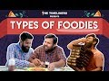 Types Of Foodies ft. Rishhsome | The Timeliners