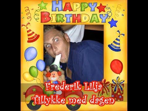 Tillykke Med Fødselsdagen Frederik Lilja 2014