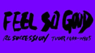 The RC SUCCESSION TOUR 1985 FEEL SO GOOD [00:00:00] 00.Opening SE [...