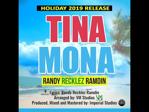 Tina Mona [The Exclusive] - Randy Recklez Ramdin (Holiday 2019 Release)