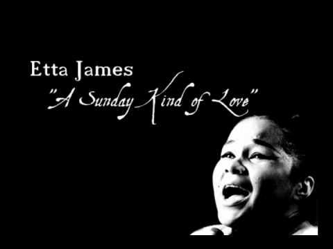 """""""A Sunday Kind Of Love"""" - Etta James"""