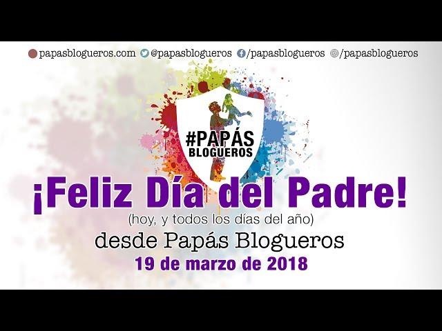 Papás Blogueros: Feliz Día del Padre 2018