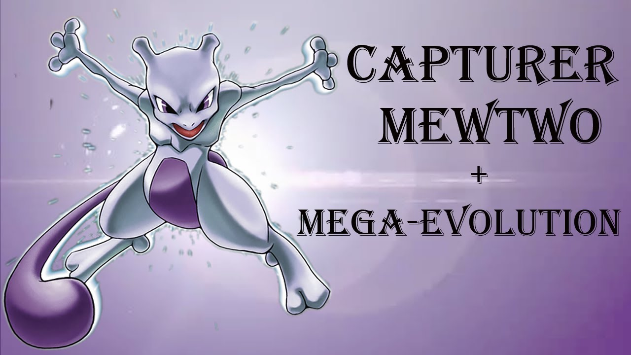 Pokemon X And Y Capturer Mewtwo Mega Evolution