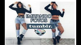 IMITANDO FOTOS TUMBLR !!