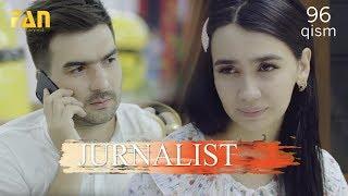 Журналист Сериали 96 - қисм / Jurnalist Seriali 96 - qism
