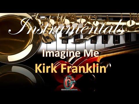 Instrumental * Imagine Me * (Kirk Franklin)
