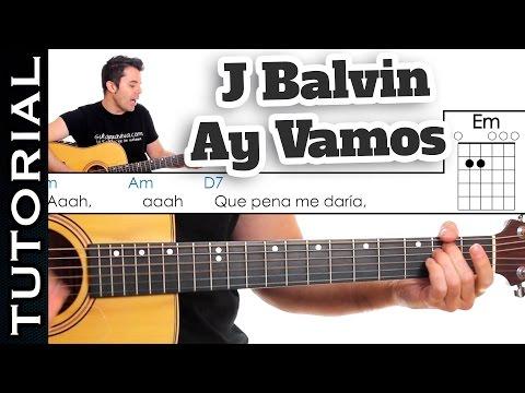 Como tocar Ay Vamos de J Balvin en guitarra / como adaptar una canción