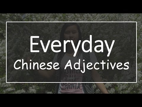 Everyday Chinese adjectives.