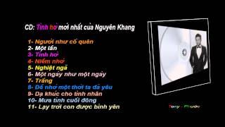 Nguyên Khang album Tình Hờ mới nhất  2014 rất hay-pps Tony Phước