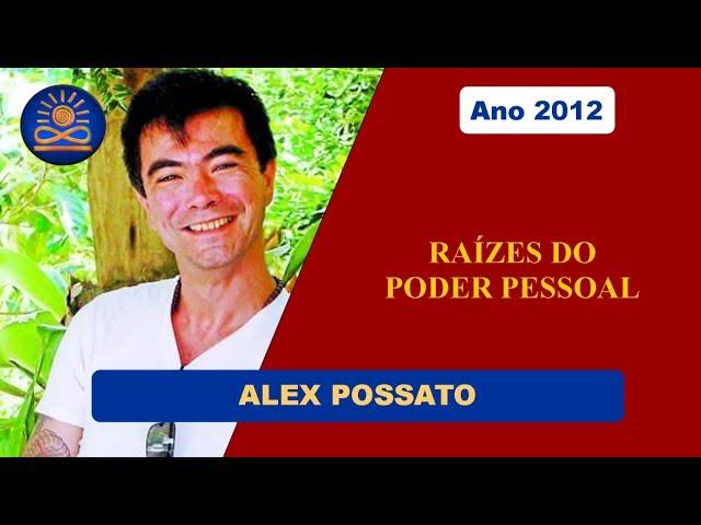 Raízes do Poder Pessoal com Alex Possato [2012]