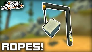 Trying Out the New ROPES Mod! (Scrap Mechanic #348)