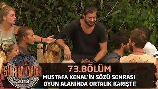 Mustafa Kemal'in sözü sonrası oyun alanında ortalık karıştı! | 73.Bölüm | Survivor 2018