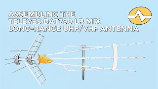 Solid Signal Shows You: Assembling the Televes DAT790 LR Mix Antenna