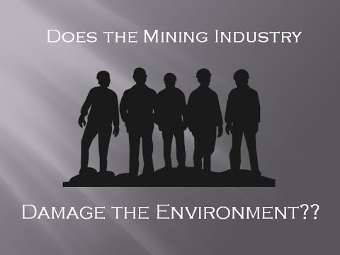 Does the Mining Industry Impact the Environment?