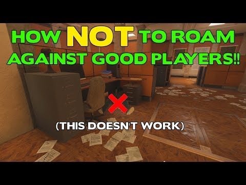How NOT to ROAM Against Good Players || Rainbow Six Siege Tips