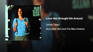 Love Has Brought Me Around