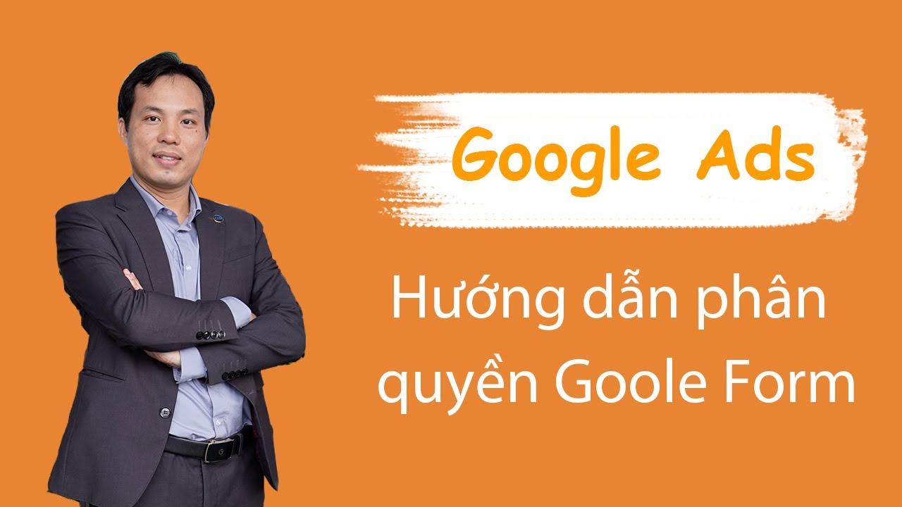 Hướng dẫn phân quyền trong Google Form