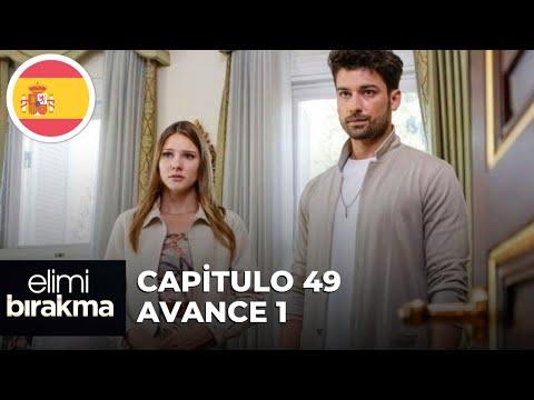 Elimi Bırakma No Sueltes Mi Mano Capitulo 49 Avance 1 Subtítulos En Español Youtube