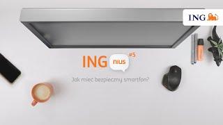 ING nius 5 - Jak mieć bezpieczny smartfon?