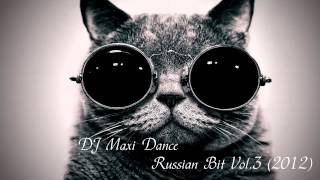 DJ Maxi Dance Russian Bit Vol.3 (2012)