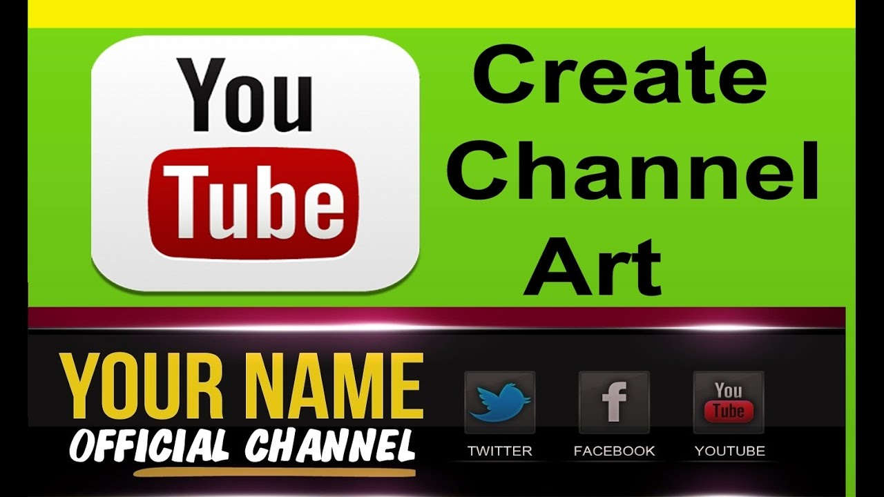 How to Create YouTube Channel Art !! Simple & Easy Way - YouTube