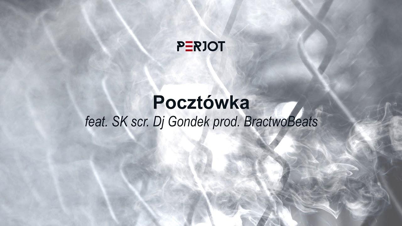 PeRJot – Pocztówka feat. SK scr. Dj Gondek (prod. BractwoBeats)