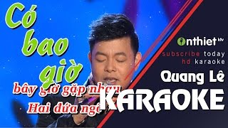 Có Bao Giờ - Quang Lê | KARAOKE HD