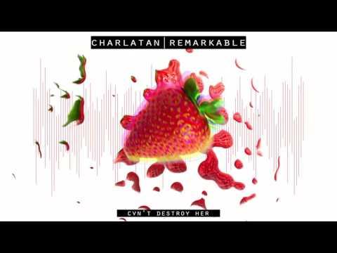Charlatan - Cvn't Destroy Her